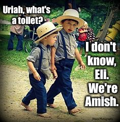 Uriah, what's a toilet? I don't know, Eli.  We're Amish. | made w/ Imgflip meme maker