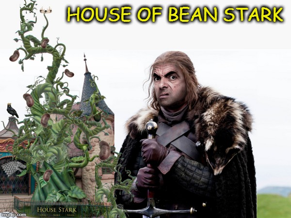 brace yourself I'm looking for my watch | HOUSE OF BEAN STARK | image tagged in mr bean,game of thrones,memes,funny,brace yourselves x is coming | made w/ Imgflip meme maker