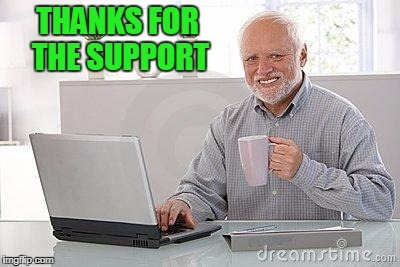 THANKS FOR THE SUPPORT | made w/ Imgflip meme maker