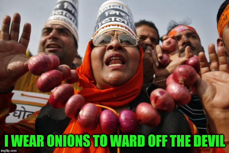 I WEAR ONIONS TO WARD OFF THE DEVIL | made w/ Imgflip meme maker