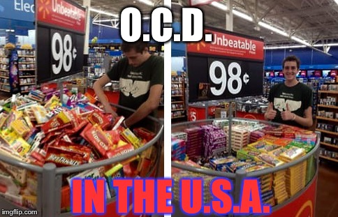 Well? What Would YOU Call It? | O.C.D. IN THE U.S.A. | image tagged in memes,too funny,walmart | made w/ Imgflip meme maker