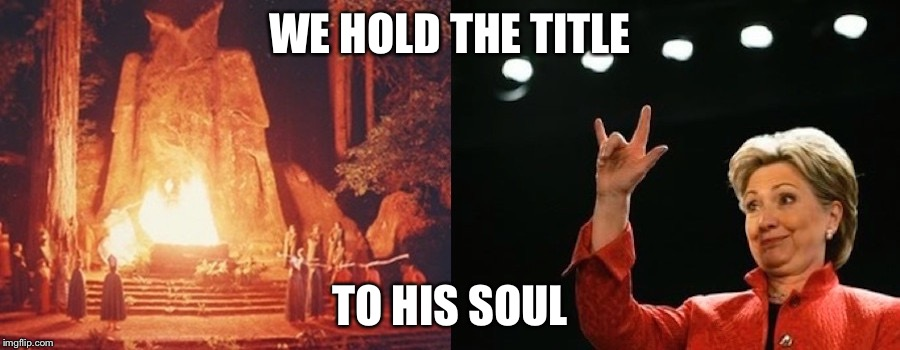 Satan and Hillary | WE HOLD THE TITLE TO HIS SOUL | image tagged in satan and hillary | made w/ Imgflip meme maker
