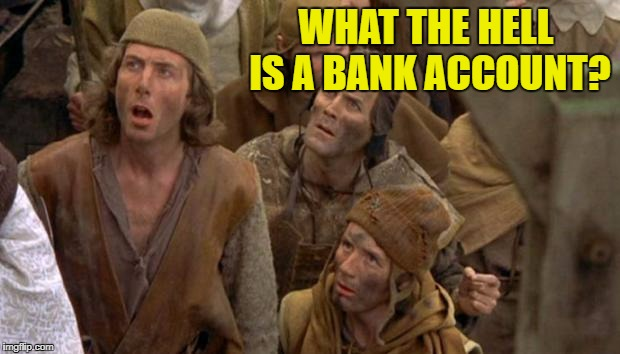 WHAT THE HELL IS A BANK ACCOUNT? | made w/ Imgflip meme maker