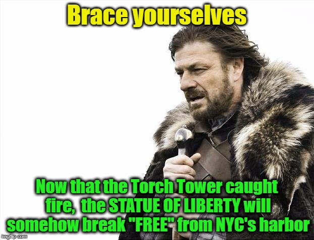 "Or maybe the EASTER island heads will be struck by lightning,  and they'll crack like EGGS! | Brace yourselves Now that the Torch Tower caught fire,  the STATUE OF LIBERTY will somehow break ""FREE"" from NYC's harbor 
