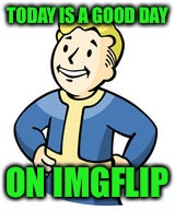 "I'm considering making Vault Boy my ""staple image"" here on Imgflip. Y'all think it's a good idea? 