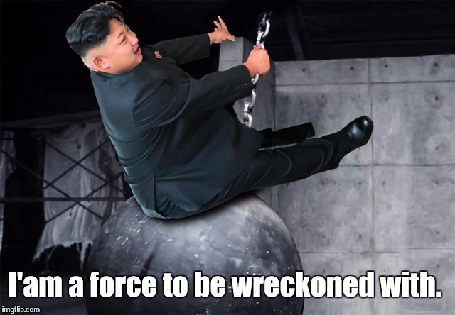 I'am a force to be wreckoned with. | made w/ Imgflip meme maker