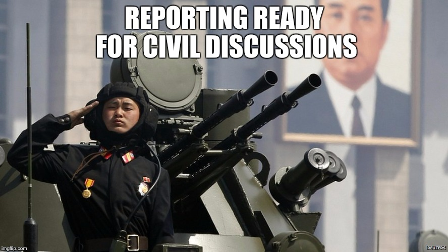 REPORTING READY FOR CIVIL DISCUSSIONS | made w/ Imgflip meme maker
