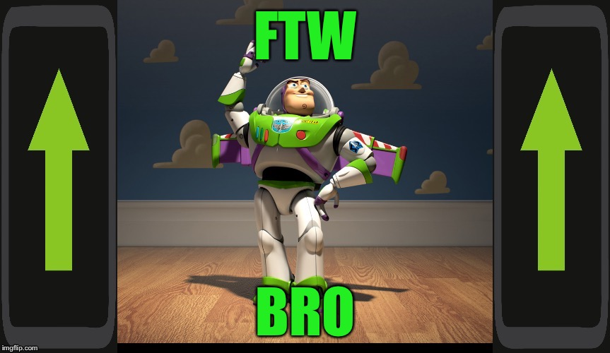 Excellente Buzz Light Year | FTW BRO | image tagged in excellente buzz light year | made w/ Imgflip meme maker