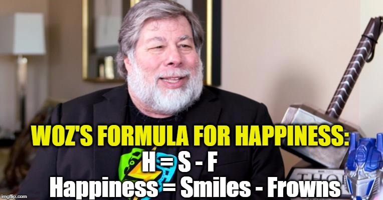 WOZ'S FORMULA FOR HAPPINESS: H = S - F           Happiness = Smiles - Frowns | image tagged in woz engineers happiness | made w/ Imgflip meme maker