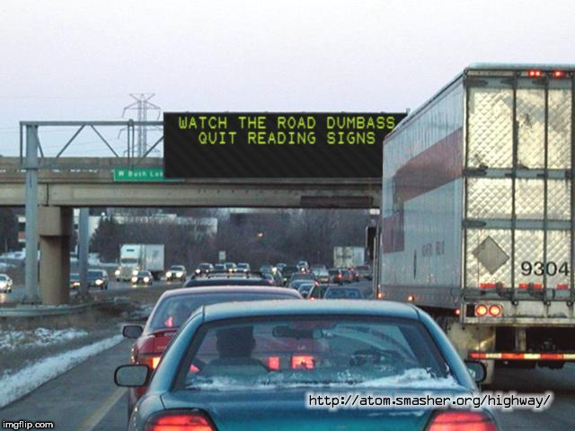 careful  road signs | .     . | image tagged in road signs,watch,quit reading | made w/ Imgflip meme maker