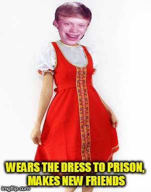 WEARS THE DRESS TO PRISON, MAKES NEW FRIENDS | made w/ Imgflip meme maker