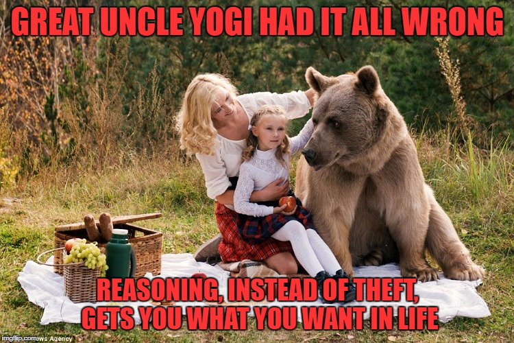 Great Uncle Yogi Had IT All Wrong | GREAT UNCLE YOGI HAD IT ALL WRONG REASONING, INSTEAD OF THEFT, GETS YOU WHAT YOU WANT IN LIFE | image tagged in funny memes,bear,yogi bear,theft,stealing | made w/ Imgflip meme maker
