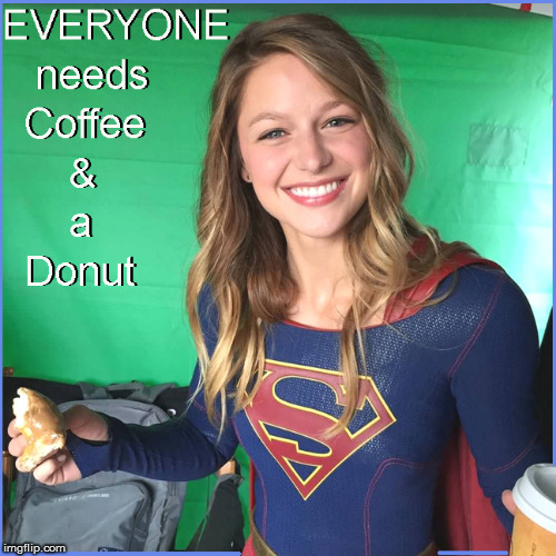 Even super heroes need coffee & a donut | image tagged in super girl,lol,funny,funny memes,hilarious,coffee addict | made w/ Imgflip meme maker