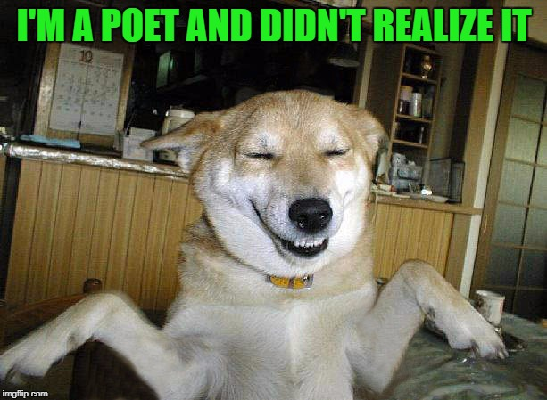 I'M A POET AND DIDN'T REALIZE IT | made w/ Imgflip meme maker