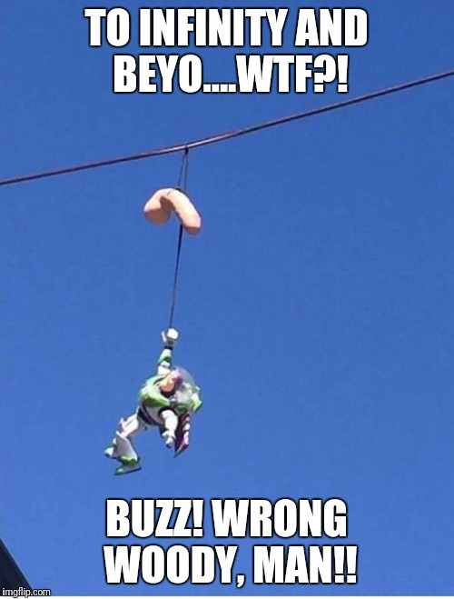I will be surprised if this gets featured |  TO INFINITY AND BEYO....WTF?! BUZZ! WRONG WOODY, MAN!! | image tagged in memes,buzz lightyear,flying | made w/ Imgflip meme maker