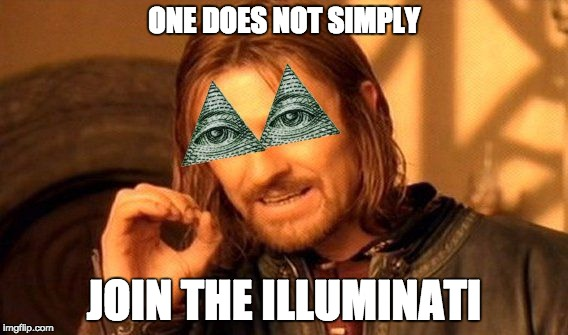 ILLUMINATI CONFIRMED | ONE DOES NOT SIMPLY JOIN THE ILLUMINATI | image tagged in illuminati one does not simply,illuminati,one does not simply,memes,funny,illuminati confirmed | made w/ Imgflip meme maker
