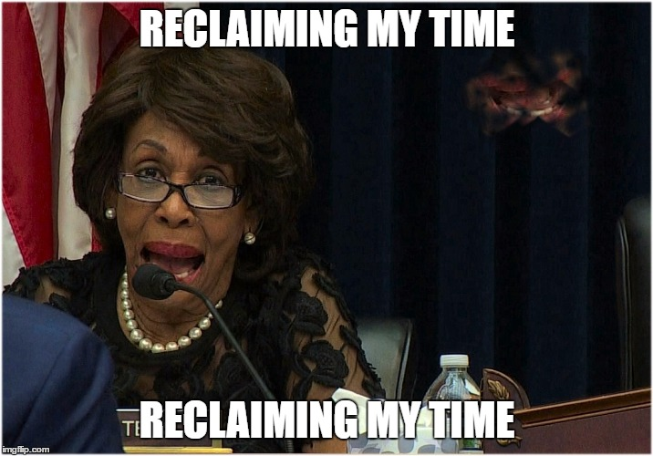 reclaim | RECLAIMING MY TIME RECLAIMING MY TIME | image tagged in reclaim | made w/ Imgflip meme maker