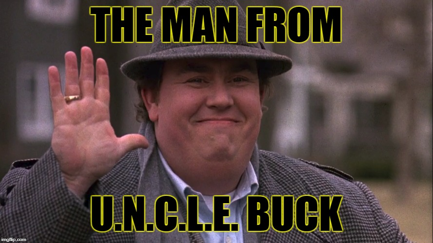 THE MAN FROM U.N.C.L.E. BUCK | made w/ Imgflip meme maker