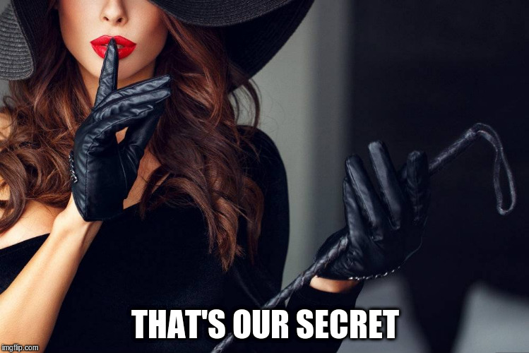 THAT'S OUR SECRET | made w/ Imgflip meme maker