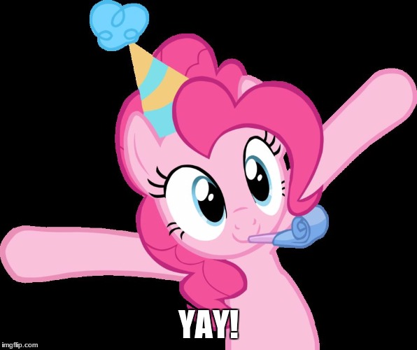 Pinkie partying | YAY! | image tagged in pinkie partying | made w/ Imgflip meme maker
