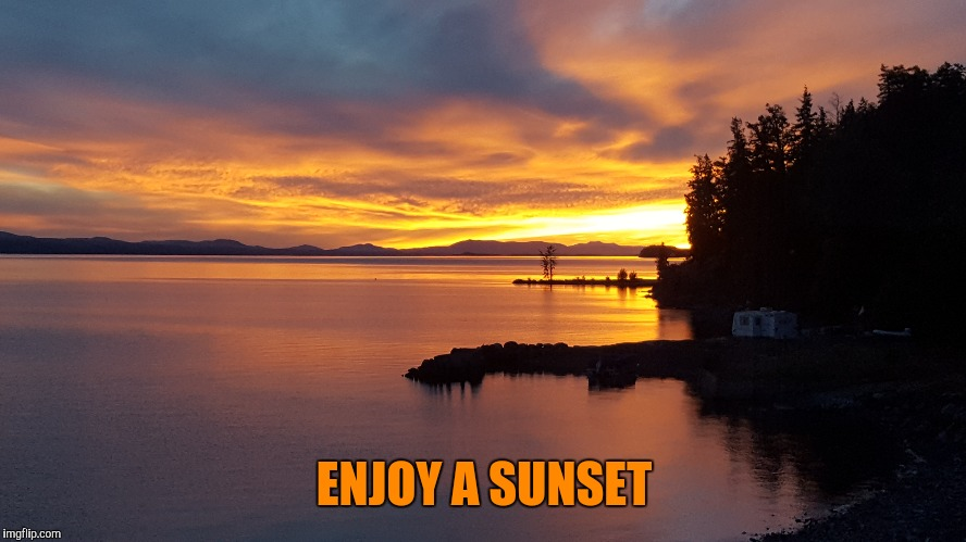 ENJOY A SUNSET | made w/ Imgflip meme maker