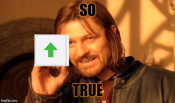 One Does Not Simply Meme | SO TRUE | image tagged in memes,one does not simply | made w/ Imgflip meme maker
