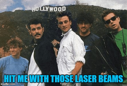 HIT ME WITH THOSE LASER BEAMS | made w/ Imgflip meme maker