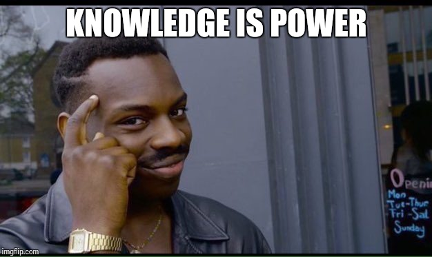 KNOWLEDGE IS POWER | made w/ Imgflip meme maker