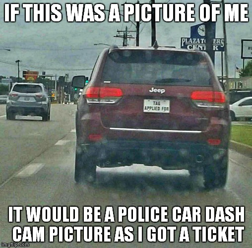 Don't hit him! His insurance app is still downloading! | IF THIS WAS A PICTURE OF ME IT WOULD BE A POLICE CAR DASH CAM PICTURE AS I GOT A TICKET | image tagged in stupid drivers,no way,but that's not my fault | made w/ Imgflip meme maker