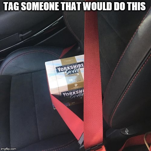 TAG SOMEONE THAT WOULD DO THIS | image tagged in tea | made w/ Imgflip meme maker