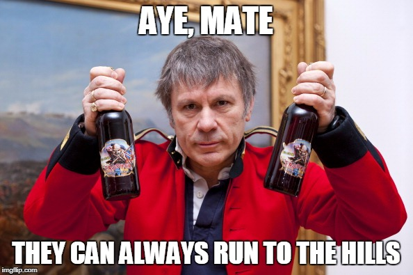AYE, MATE THEY CAN ALWAYS RUN TO THE HILLS | made w/ Imgflip meme maker