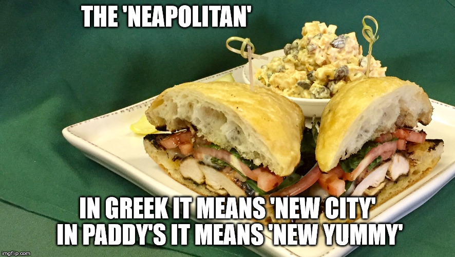 The Neapolitan = The New Yummy | THE 'NEAPOLITAN' IN GREEK IT MEANS 'NEW CITY' IN PADDY'S IT MEANS 'NEW YUMMY' | image tagged in the neapolitan,the new yummy,come to paddy's,i'm there,the new yummy | made w/ Imgflip meme maker