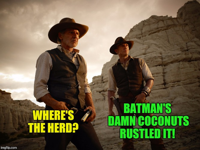 WHERE'S THE HERD? BATMAN'S DAMN COCONUTS RUSTLED IT! | made w/ Imgflip meme maker