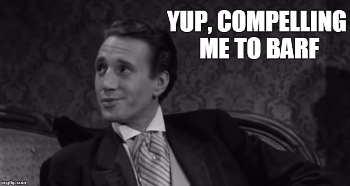Roy Scheider | YUP, COMPELLING ME TO BARF | image tagged in roy scheider | made w/ Imgflip meme maker