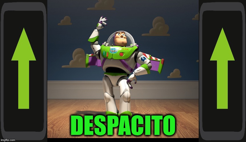 Excellente Buzz Light Year | DESPACITO | image tagged in excellente buzz light year | made w/ Imgflip meme maker