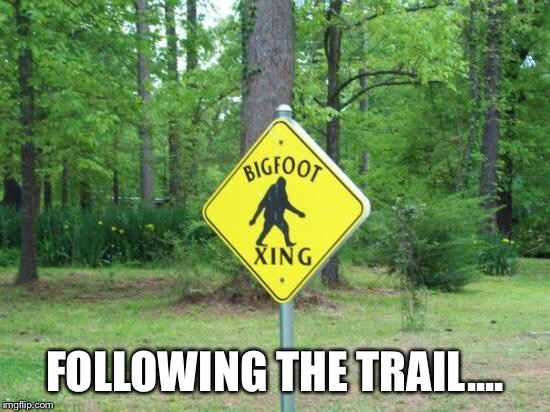 FOLLOWING THE TRAIL.... | made w/ Imgflip meme maker