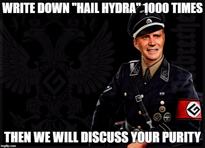 "Grammatikbannführer | WRITE DOWN ""HAIL HYDRA"" 1000 TIMES THEN WE WILL DISCUSS YOUR PURITY 