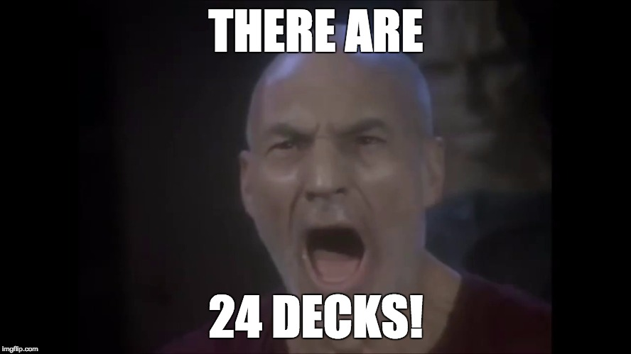 There are four lights | THERE ARE 24 DECKS! | image tagged in there are four lights | made w/ Imgflip meme maker