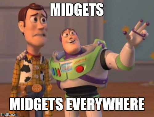 X, X Everywhere Meme | MIDGETS MIDGETS EVERYWHERE | image tagged in memes,x,x everywhere,x x everywhere | made w/ Imgflip meme maker