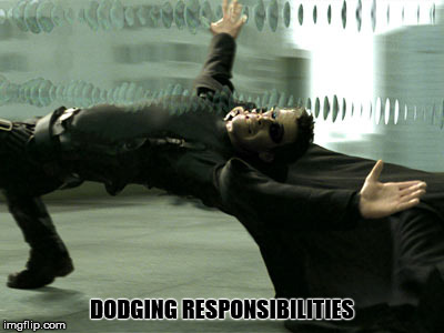 DODGING RESPONSIBILITIES | made w/ Imgflip meme maker