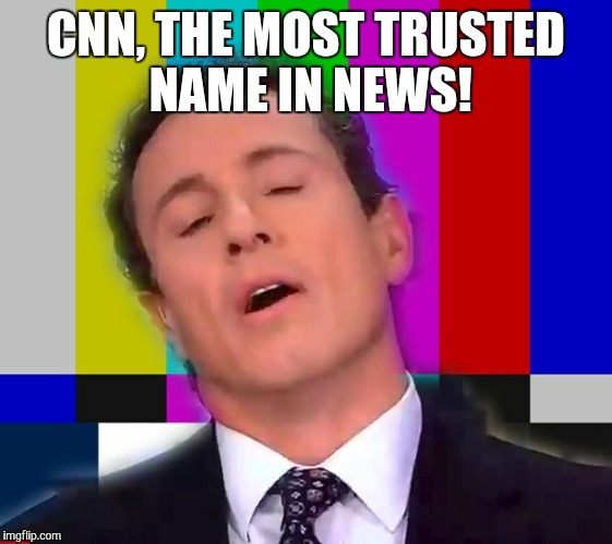 CNN, THE MOST TRUSTED NAME IN NEWS! | image tagged in cnn oh no | made w/ Imgflip meme maker