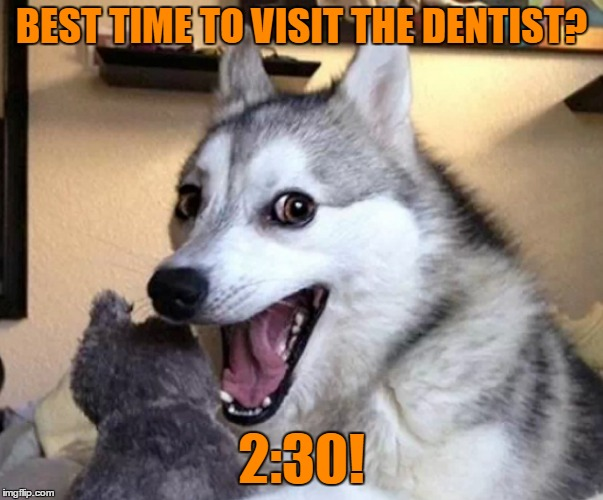 BEST TIME TO VISIT THE DENTIST? 2:30! | made w/ Imgflip meme maker