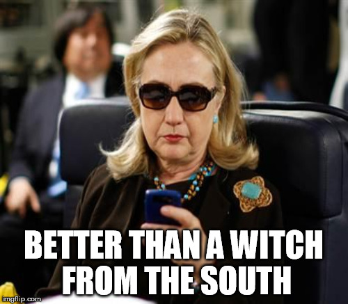 BETTER THAN A WITCH FROM THE SOUTH | made w/ Imgflip meme maker