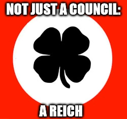 NOT JUST A COUNCIL: A REICH | made w/ Imgflip meme maker