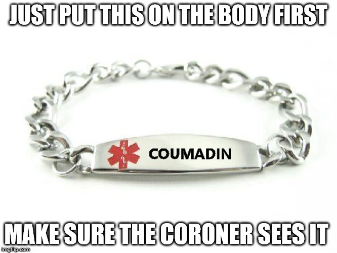 JUST PUT THIS ON THE BODY FIRST MAKE SURE THE CORONER SEES IT | made w/ Imgflip meme maker