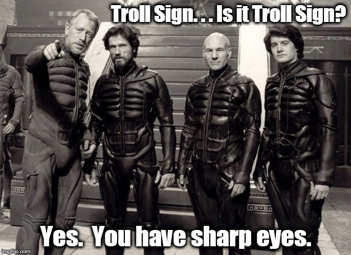 Boys to Fremen |  Troll Sign. . . Is it Troll Sign? Yes.  You have sharp eyes. | image tagged in dune,leto,paul,gurney,liet,meme | made w/ Imgflip meme maker