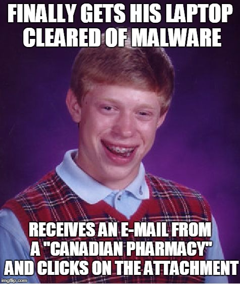 "That's A Good Price On Viagra | FINALLY GETS HIS LAPTOP CLEARED OF MALWARE RECEIVES AN E-MAIL FROM A ""CANADIAN PHARMACY"" AND CLICKS ON THE ATTACHMENT 