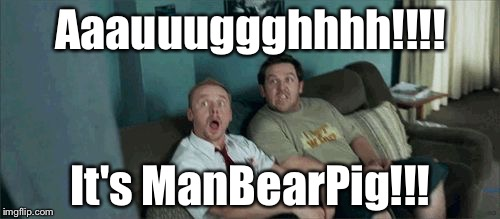 door open | Aaauuuggghhhh!!!! It's ManBearPig!!! | image tagged in door open | made w/ Imgflip meme maker