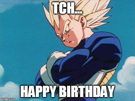 Vegeta Happy Birthday Imgflip