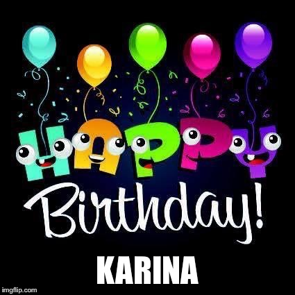 Birthday  | KARINA | image tagged in birthday | made w/ Imgflip meme maker